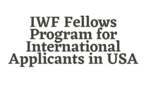 IWF Fellows Program for International Applicants in USA